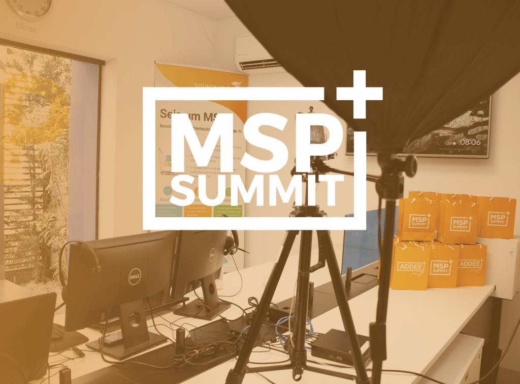 Em outubro aconteceu o MSP Summit 2020, maior evento do Brasil para prestadores de serviços de TI