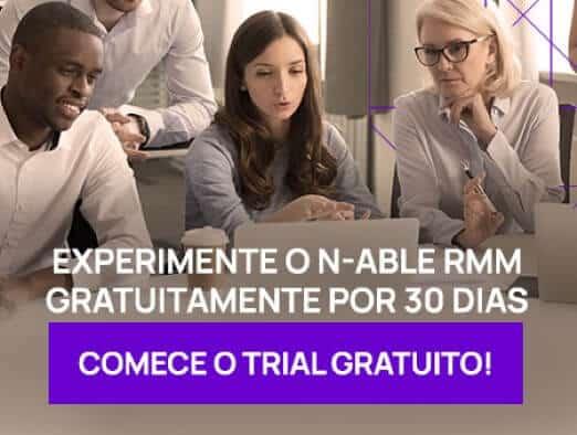 Experimente o N-able RMM gratuitamente por 30 dias